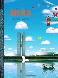 Brasilia, ventura ventis : voyage graphique