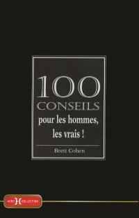 100 conseils pour les hommes, les vrais !