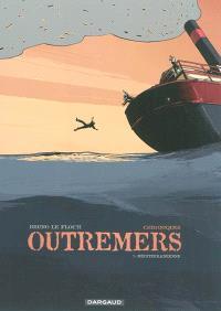 Chroniques outremers. Volume 1, Méditerranéenne