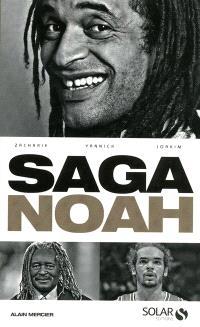 Saga Noah : Zacharie, Yannick, Joakim