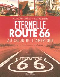 Eternelle Route 66 : au coeur de l'Amérique