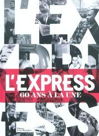 L'Express : 60 ans à la une