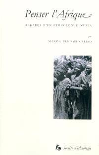 Penser l'Afrique : regards d'un ethnologue dwàlà