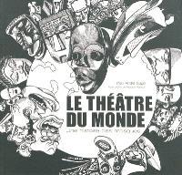 Le théâtre du monde : une histoire des masques
