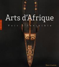 Arts d'Afrique, voir l'invisible : exposition, Bordeaux, Musée d'Aquitaine, du 21 mars 2011 au 21 août 2011