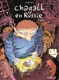 Chagall en Russie. Volume 2