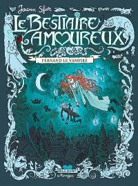 Le bestiaire amoureux. Volume 1, Fernand le vampire