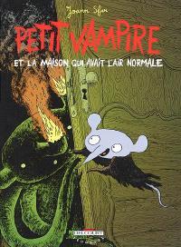 Petit Vampire. Volume 4, Petit Vampire et la maison qui avait l'air normale
