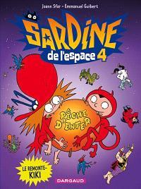 Sardine de l'espace. Volume 4, Le remonte-kiki