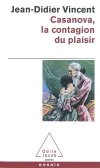 Casanova : la contagion du plaisir : divertissement