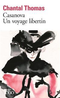 Casanova : un voyage libertin