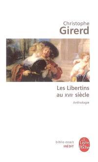 Les libertins au XVIIe siècle : anthologie