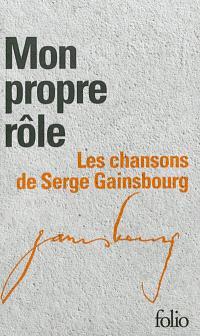 Mon propre rôle : les chansons de Serge Gainsbourg