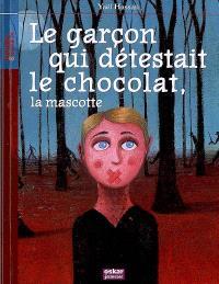 Le garçon qui détestait le chocolat, la mascotte