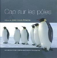 Cap sur les pôles : 100 questions sur les régions polaires
