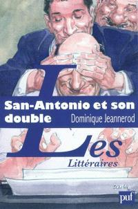 San-Antonio et son double : l'aventure littéraire de Frédéric Dard
