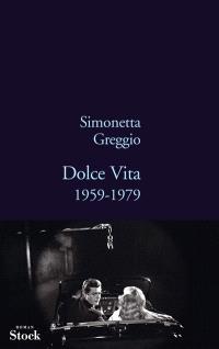 Dolce vita : 1959-1979