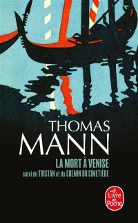 La mort à Venise; Suivi de Tristan; Le chemin du cimetière