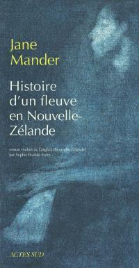 Histoire d'un fleuve en Nouvelle-Zélande