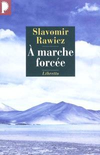 A marche forcée : à pied, du cercle polaire à l'Himalaya, 1941-1942