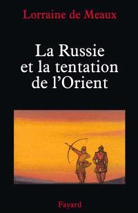 La Russie et la tentation de l'Orient