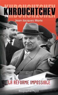 Khrouchtchev : la réforme impossible