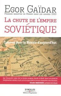 La chute de l'empire soviétique : leçons pour la Russie d'aujourd'hui