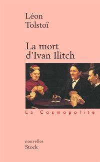 La mort d'Ivan Ilitch; Suivi de Maître et serviteur