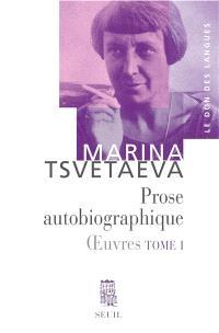 Oeuvres. Volume 1, Prose autobiographique