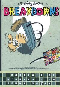 Breakdowns : portrait de l'artiste en jeune