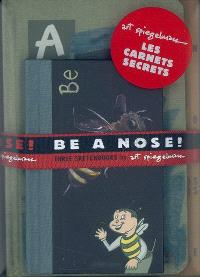 Be a nose ! : three sketchbooks by Art Spiegelman