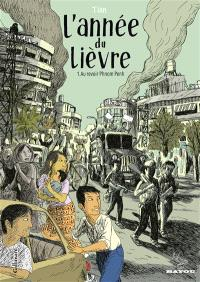 L'année du lièvre. Volume 1, Au revoir Phnom Penh