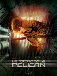 Le protocole Pélican. Volume 1