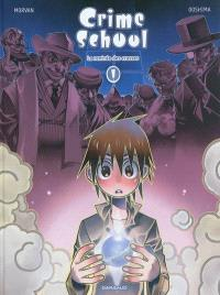Crime school. Volume 1, La rentrée des crasses