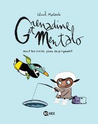 Grenadine et Mentalo. Volume 1, Haut les mains, peau de pingouin !