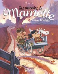 Les souvenirs de Mamette. Volume 2, Le chemin des écoliers