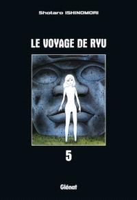 Le voyage de Ryu. Volume 5