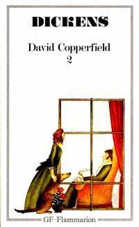La vie et les aventures personnelles de David Copperfield le jeune. Volume 2