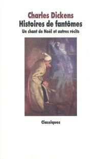 Histoires de fantômes : Un conte de Noël et autres récits