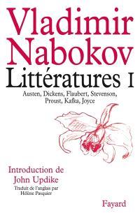 Littératures. Volume 1, Austen, Dickens, Flaubert, Stevenson, Proust, Kafka, Joyce