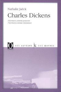 Charles Dickens : l'écriture comme pouvoir, l'écriture comme résistance
