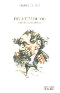 Divinités du tic : en lisant Charles Dickens