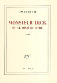 Monsieur Dick ou Le dixième livre