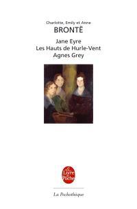 Jane Eyre. Les hauts de Hurle-Vent. Agnes Grey