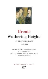 Wuthering Heights : et autres romans (1847-1848)