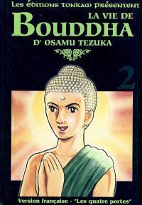 La vie de Bouddha. Volume 2, Les quatre portes