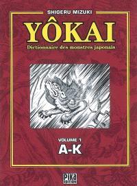 Yôkai : dictionnaire des monstres japonais. Volume 1, A-K