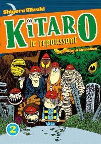 Kitaro le repoussant. Volume 2