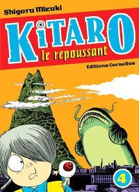 Kitaro le repoussant. Volume 4
