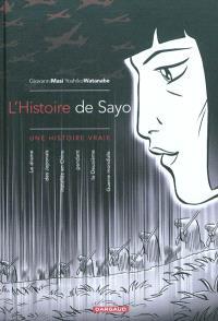 L'histoire de Sayo : une histoire vraie : le drame des Japonais installés en Chine pendant la Deuxième Guerre mondiale